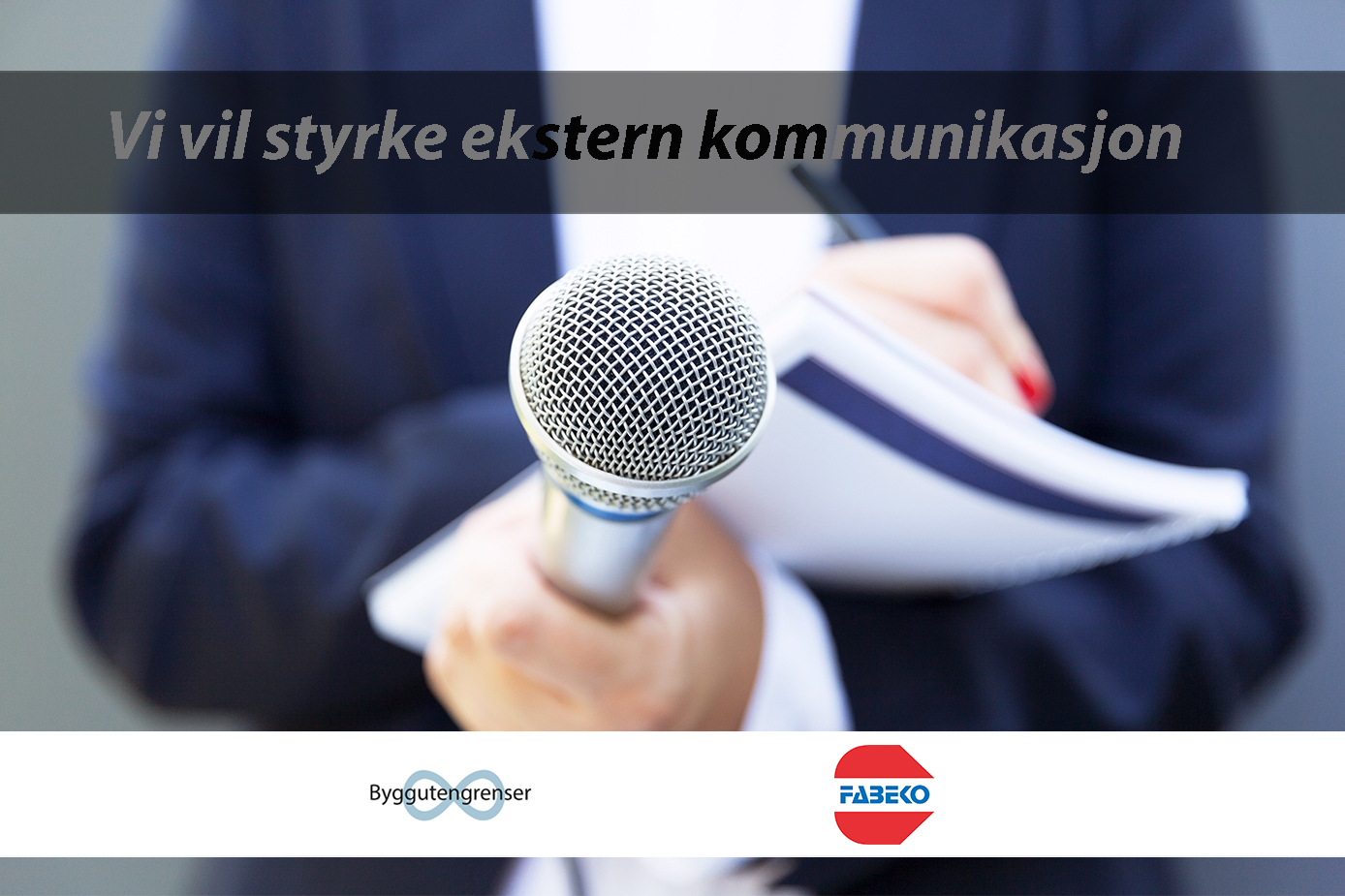 Vi vil styrke ekstern kommunikasjon